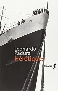 Hérétiques, Padura, Leonardo