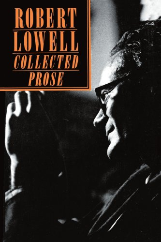 Robert Lowell  Collected Prose