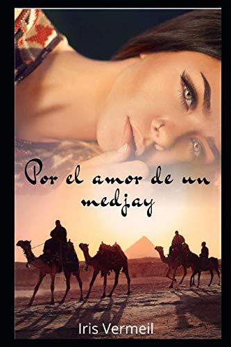 (Por el amor de un medjay (Spanish Edition))