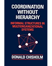Coordination Without Hierarchy: Informal Structures in Multiorganizational Systems
