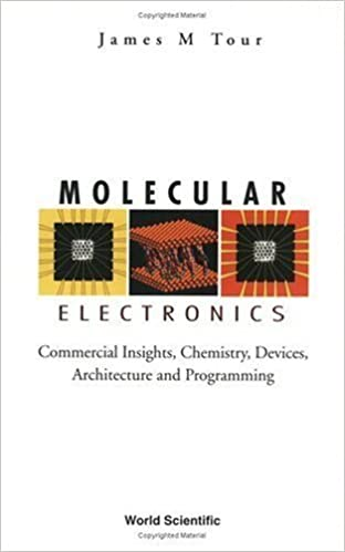 Book Molecular Electronics: Commercial Insights, Chemistry, Devices, Architecture and Programming by James M. Tour (2003-03-03)