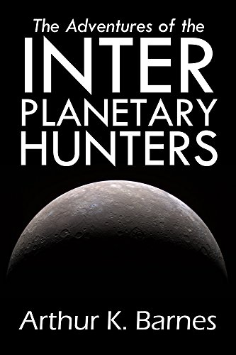 The Adventures of the Interplanetary Hunters (Halcyon Classics)