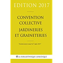 Convention collective Jardineries et graineteries (French Edition)