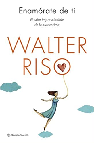 Enamórate De Ti Walter Riso 9788408130581 Books Amazon Ca