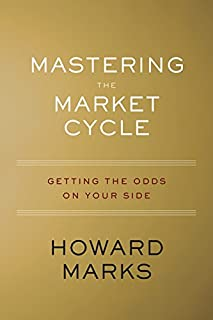 Book Cover: Mastering the Market Cycle: Getting the Odds on Your Side