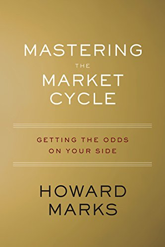 Mastering the Market Cycle: Getting the Odds on Your Side by Houghton Mifflin Harcourt