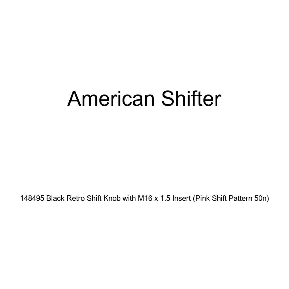 Pink Shift Pattern 50n American Shifter 148495 Black Retro Shift Knob with M16 x 1.5 Insert