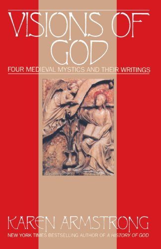 Visions Of God: Four Medieval Mystics and Their Writings