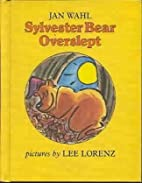 Sylvester Bear Overslept by Jan Wahl (1979)…