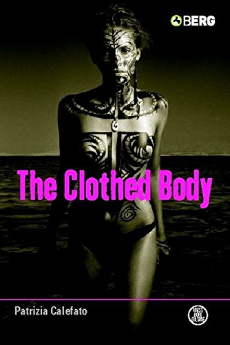 The Clothed Body (Dress, Body, Culture)