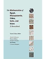 The Mathematics of Egypt, Mesopotamia, China, India, and Islam: A Sourcebook