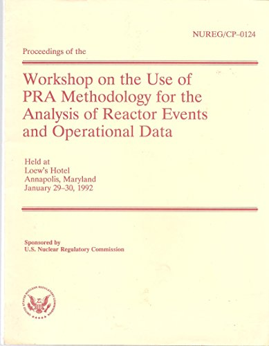 proceedings-of-the-workshop-on-the-use-of-pra-methodology-for-the-analysis-of-reactor-events-and-ope