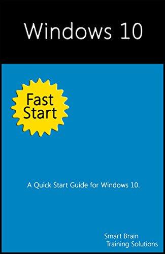 Windows 10 Fast Start: A Quick Start Guide for Windows 10 Pdf