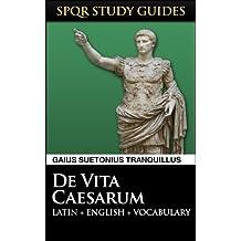 Suetonius: The Twelve Caesars in Latin + English (SPQR Study Guides Book 8)