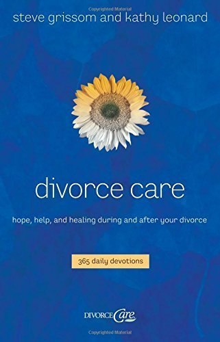 Divorce Care: Hope, Help, and Healing During and After Your Divorce by Grissom, Steve, Leonard, Kathy(January 1, 2006) Paperback