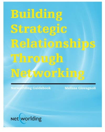 Networlding Guidebook: Building Strategic Relationships Through Networking ebook