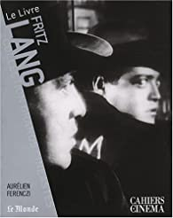 Fritz Lang par Aurélien Ferenczi
