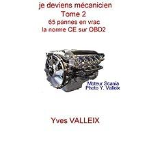 Je deviens mécanicien - tome 2: 65 pannes en vrac, (French Edition)