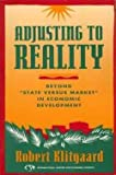 "Adjusting to Reality : Beyond ""State vs. Market"" in Economic Development, Klitgaard, Robert, 1558151575"