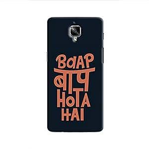 Cover It Up - Baap Baap Hota Hai OnePlus 3/3T Hard Case