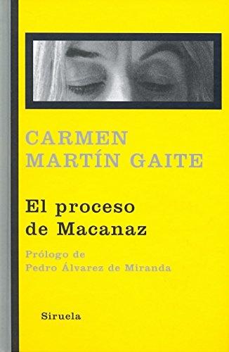 El proceso de Macanaz: Historia de un empapelamiento: 307 Libros del Tiempo: Amazon.es: Martín Gaite, Carmen, Álvarez de Miranda, Pedro: Libros