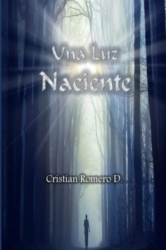 Una Luz Naciente (Spanish Edition)