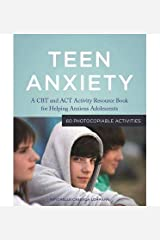 Teen Anxiety : A CBT and ACT Activity Resource Book for Helping Anxious Adolescents(Paperback) - 2015 Edition Paperback
