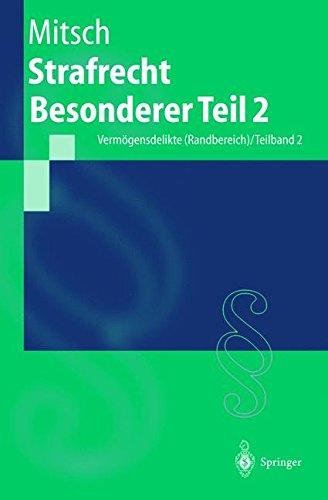 Strafrecht Besonderer Teil 2: Vermögensdelikte (Randbereich) / Teilband 2 (Springer-Lehrbuch) (German Edition)
