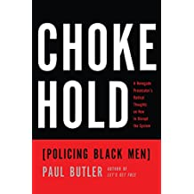 Chokehold: Policing Black Men