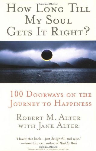 Read Online How Long Till My Soul Gets It Right?: 100 Doorways on the Journey to Happiness PDF