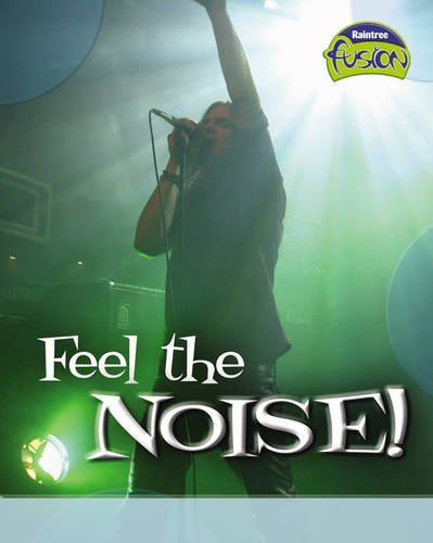 Feel the Noise! (Fusion: Physical Processes and Materials) (Fusion: Physical Processes and Materials)