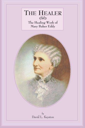 The Healer: The Healing Work of Mary Baker Eddy pdf epub