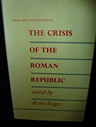 Crisis of the Roman Republic (Views and controversies about classical antiquity)