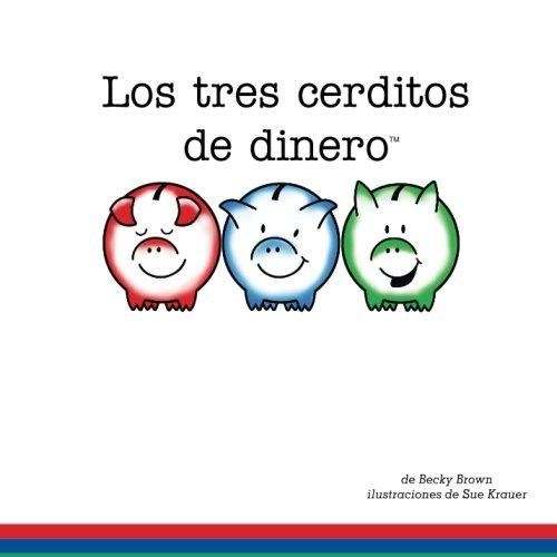 Los tres cerditos de dinero (Spanish Edition)