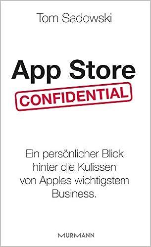 App Store Confidential: Ein persönlicher Blick hinter die Kulissen von Apples wichtigstem Business