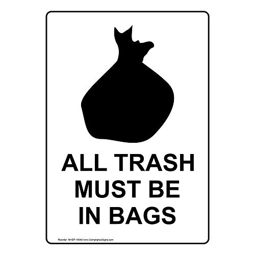 Vertical All Trash Must Be in Bags Safety Sign, White 14x10 in. Aluminum for Recycling/Trash/Conserve by ComplianceSigns