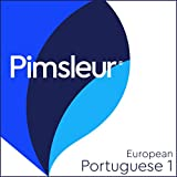 Pimsleur Portuguese (European) Level 1: Learn to Speak and Understand European Portuguese with Pimsleur Language Programs