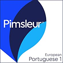 Pimsleur Portuguese (European) Level 1: Learn to Speak and Understand European Portuguese with Pimsleur Language Programs Speech by  Pimsleur Narrated by  Pimsleur