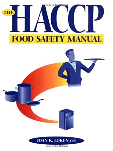 The Haccp Food Safety Manual Joan K Loken  Amazon