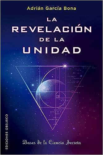 La Revelación de La Unidad de Adrián García Bona