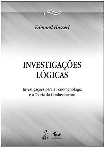 Investigações Lógicas: Investigações Para a Fenomenologia e a Teoria do Conhecimento