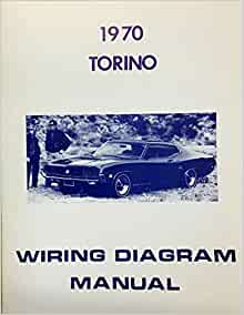 1970 Ford Torino Factory Electrical Wiring Diagrams Schematics Ford Motors Amazon Com Books