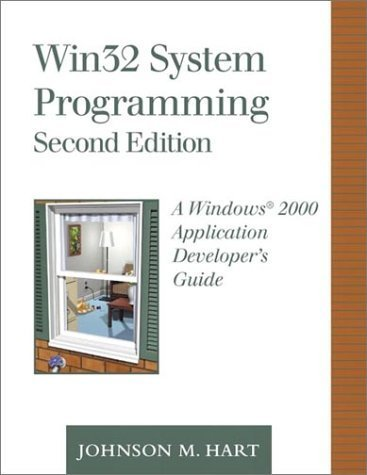 Win32 System Programming: A Windows 2000 Application Developer's Guide (2nd Edition) by Johnson M. Hart (2000-10-09) by Addison-Wesley Professional