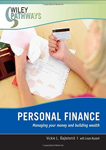 Wiley Pathways Personal Finance: Managing Your Money and Building Wealth