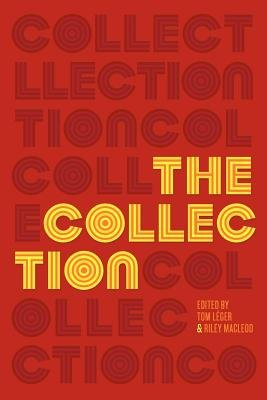 The Collection( Short Fiction from the Transgender Vanguard)[COLL NEW/E][Paperback] (The Collection Short Fiction From The Transgender Vanguard)