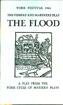 The Flood. A Play from the York Cycle of Mystery Plays. A Version in Modern English