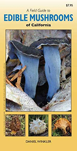 A Field Guide to Edible Mushrooms of California (California Mushrooms)