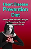 Heart Disease: Heart Disease Prevention For Women: Simple Lifestyle and Diet Changes to Prevent and Reverse Heart Disease For Life