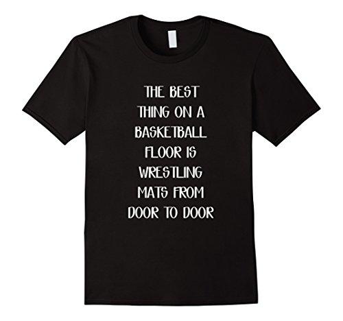 Men's Best Thing on a Basketball Floor is Wrestling Mats T-Shirt Large Black