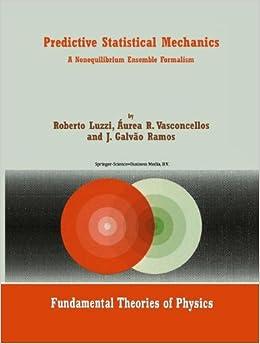 Predictive Statistical Mechanics: A Nonequilibrium Ensemble Formalism (Fundamental Theories of Physics)